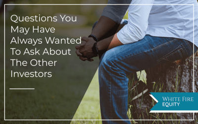 Questions You May Have Always Wanted To Ask About The Other Investors In A Real Estate Syndication