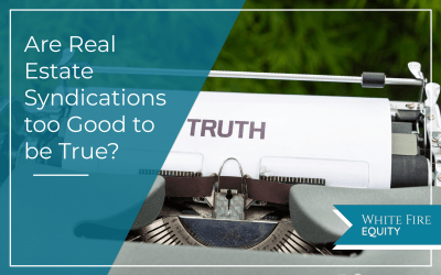 Are Real Estate Syndications Too Good To Be True?